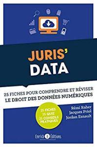 Juris' Data - 25 fiches pour comprendre et réviser le droit des données numériques