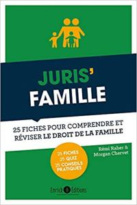 Juris Famille - 25 fiches pour comprendre et réviser le droit de la famille